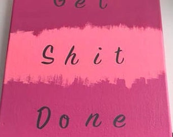 Get Sh*t Done Wall Art