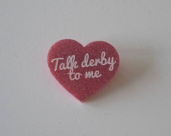 "Brooch ""Talk derby to me"" pink glitter heart"