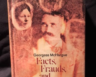 Facts, Frauds and Phantasms by Georgess McHargue - 1972 Hardcover