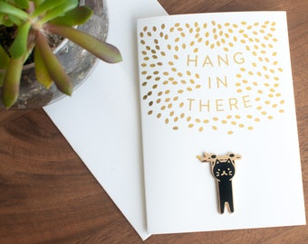 Hang in There Lapel Pin Card // get well soon card / sympathy card / encouragement card / gold foil / hanging cat / black cat enamel pin
