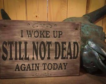 Still Not Dead Yet sign