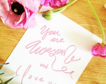 You are Awesome-I love you-Thank you-For Mom-Download Printable Art-8x10 print-5x7 greeting card-Anniversary-Proposal-For Her-For Him-Kid