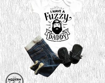 Baby girl boy onesie®, I have a fuzzy daddy, beard onesie®, baby shower gift, baby girl, baby boy, toddler shirt, newborn bodysuit