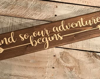 And so our adventure begins wedding engagement announcement wood sign