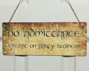 Hobbit Sign Gift 'No Admittance Except on Party Business' Wall Door Hanging Plaque from Little Shop of Wishes