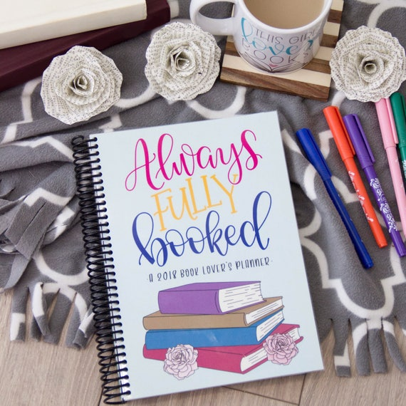 PRE-ORDER Always Fully Booked - A 2018 Book Lover's Planner/Agenda