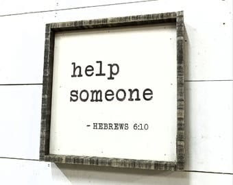 """Help Someone •  12"""" Square Framed Sign"""