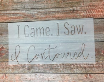 I CAME // REUSABLE // Multiple Sizes