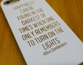 Harry Potter Wood iPhone 6 7 Case Happiness can be found in the darkest of times Albus Dumbledore Laser Etched White Painted Wood 6 7 Plus