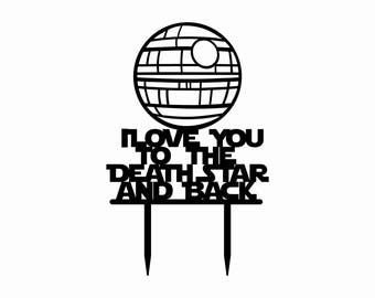 """Death Star """"I Love You to the Death Star and back"""" Star Wars Cake Topper"""