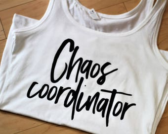 Chaos Coordinator Shirt - Chaos Shirt - Mom Shirt - Gift for mom - Funny Mom Shirt - Chaos Coordinator - Teacher Shirt - Gift for teacher