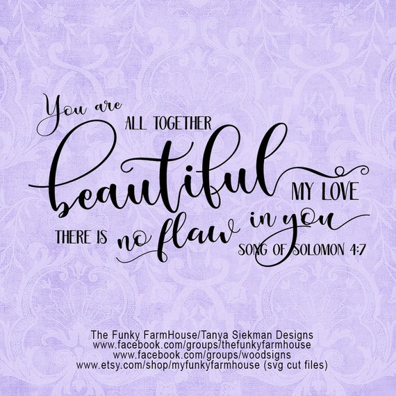 "SVG & PNG - ""You are Altogether Beautiful My Love"""