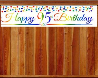 Item#095RPB Happy 95th Birthday Rainbow Wall Decoration Indoor / OutDoor Party Banner  (10 x 50inches)