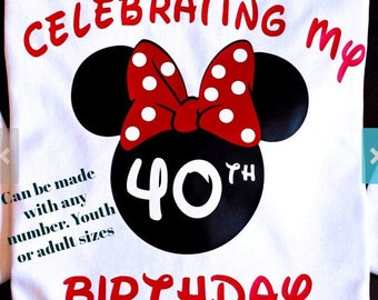 Disney Birthday Shirt, Disney Birthday shirts, Minnie Birthday Shirt, 40th Birthday Shirt Disney, Birthday Shirt