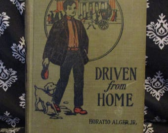 Driven from Home by Horatio Alger Jr. Early 1900s reader
