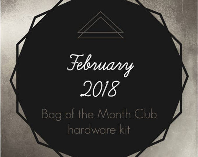 Bag of the Month Club - February 2018 Hardware Kit
