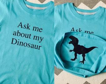 Ask me about my Dinosaur, funny boy shirts, dinosaur shirt