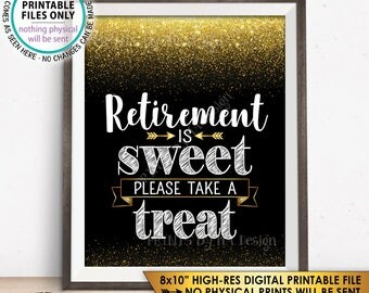 "Retirement is Sweet Please Take a Treat Sign, Retirement Party, Retirement Celebration, Black/Gold Glitter PRINTABLE 8x10"" Instant Download"