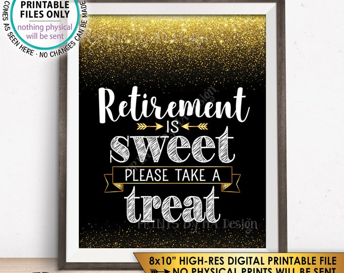 """Retirement is Sweet Please Take a Treat Sign, Retirement Party Decorations, Retirement Celebration, Black/Gold Glitter PRINTABLE 8x10"""" <ID>"""