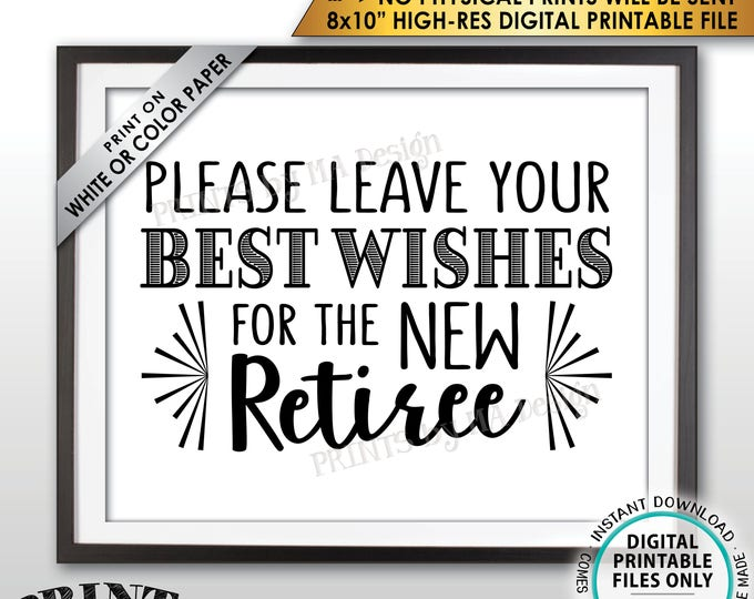"""Retirement Party Sign, Leave Your Best Wishes for the New Reitree Sign, Retirement Wishes, Retirement Decor, PRINTABLE 8x10"""" File <ID>"""