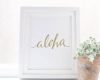 Aloha Print, Hawaiian Decor, Aloha Lettering, Hand Lettered Print, Gold Art Print, Aloha Wall Art, Hawaii Art, Gold Lettering, Wall Art
