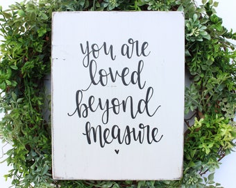 """Hand Lettered """"You Are Loved Beyond Measure"""" Wood Sign"""