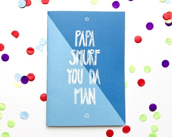 Papa Smurf you da man greeting card, Father's day, dad, handmade