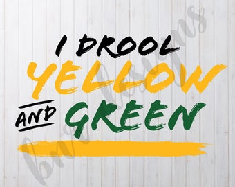 I Drool Yellow and Green, Packers SVG, Oregon Ducks SVG, Baylor SVG, Dxf File, Cricut File, Cameo File, Silhouette File