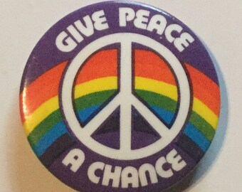 Give Peace A Chance Anti Nuclear Badge
