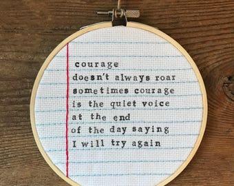 Courage doesn't always roar - embroidery hoop art