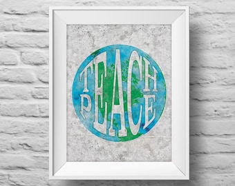 TEACH PEACE Planet Earth unframed Typographic poster, inspirational print, anti-bully, peace, anti-terrorism wall decor, quote art (R&R0169)