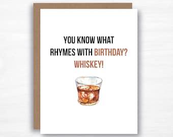 Whiskey Birthday Card  - Whiskey Card - Funny Birthday Card - You What Rhymes with Birthday - Dad Birthday Card - Husband Birthday Card