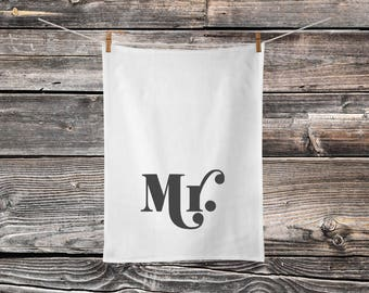 Mr. - Tea Towel - Farmhouse Kitchen - Farmhouse Wedding - Drying Cloth - Flour Sack - Cotton - Pre-Shrunk - Mr and Mrs