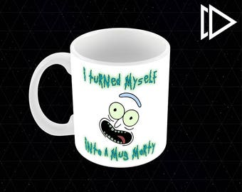 Rick I Turned Myself Into A Mug Morty - 11oz Coffee Mug