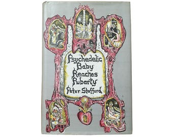 Psychadelic Baby Reaches Puberty by Peter Stafford (1971) - First  Edition