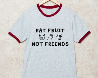 Eat Fruit Not Friends Shirt Vegan Tshirt Ringer T-Shirt Funny Vegan Grey Size S , M , L , XL , 2XL , 3XL three color ring
