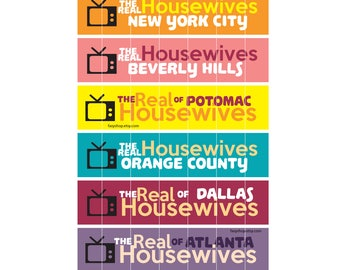 The Real Housewives TV Shows Stickers  (Atlanta / Orange County / Potomac / Beverly Hills / Dallas / New York City)