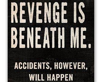 Revenge is Beneath Me