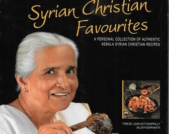 Syrian Christian Favorites A Personal Collection of authentic Kerala Syrian Christian Recipes