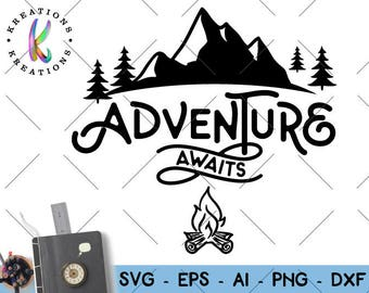 Adventure awaits SVG adventure mountains svg t shirt cut cuttable cutting files Cricut Silhouette Instant Download vector SVG png eps dxf