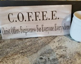 Coffee ( Christ Offers Forgiveness For Everyone Everywhere)
