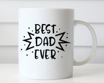 Best Dad Ever Mug, Dad Coffee Mug, Dad Coffee Cup, Fathers Day Mug, Fathers Day Gift Fathers Day Coffee Mug Dad Mug Dad Gifts Gifts for Dad