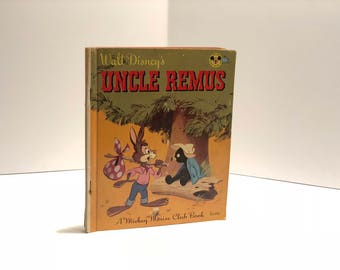 Walt Disney's Uncle Remus Official Mickey Mouse Book Club Children's Book 1947 Pictures by Bob Grant From the Disney Movie Song of the South