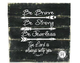 Be strong be brave be fearless The Lord is always with you Psalms 1:9   SVG DFX Cut file  Cricut Christian svg, scripture svg, arrow svg