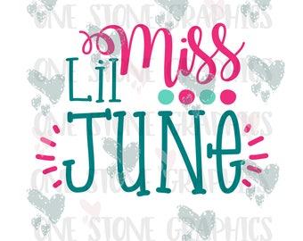 Lil miss June,june svg,lil,miss.svg,lil miss svg,june,june svg,baby svg,toddler svg,,baby shower svg,lil miss svg,quotes svg,kids,girls,girl