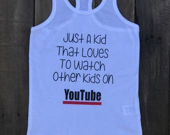 Just a kid that likes to watch other kid on YouTube - Funny YouTube Shirt - Kids YouTube Shirt