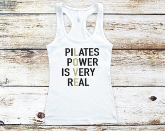 Pilates power is very real Tank top,Inspirational Women's Tank tops,Wife Tee,Work out,pilates t shirt, inspirational Tank top, Gym clothes