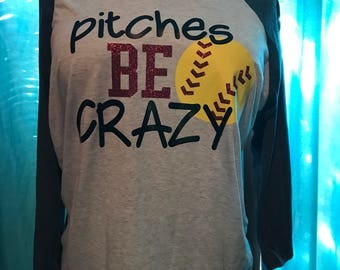 Pitches Be Crazy Baseball/Softball Shirt