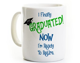 Graduation Gift Coffee Mug - Class of 2018 - Funny Graduation Gift - Personalized - High School Graduate - College Graduate