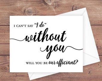 Will you be our officiant card - I can't say I do without you - greeting card instant download - wedding card - PRINTABLE